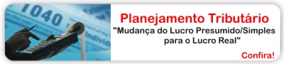 Curso Planejamento Tributrio para 2011/2012 - Mudana do Lucro Presumido/Simples para o Real