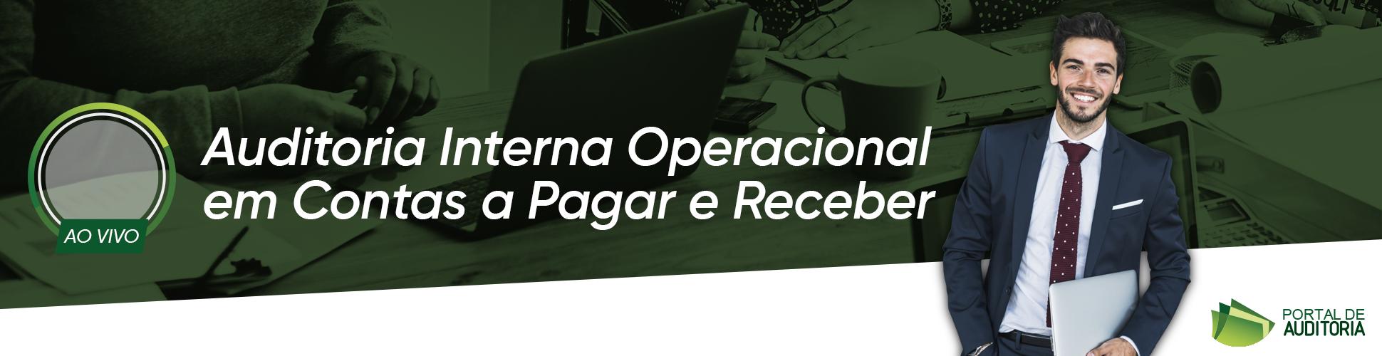 Ao vivo - Auditoria Interna Operacional em Contas a Pagar e Receber