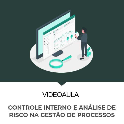 Videoaula - CONTROLE INTERNO E ANALISE DE RISCO NA GESTAO DE PROCESSOS VERDE ESCURA