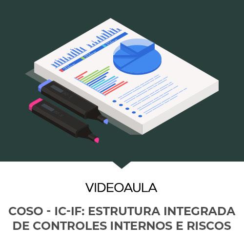 Aula Gratuita sobre COSO - IC-IF: Estrutura Integrada de Controles Internos e Riscos